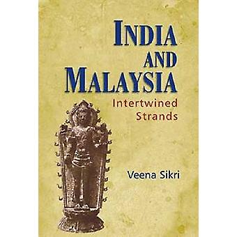 India and Malaysia - Intertwined Strands by Veena Sikri - 978981441450