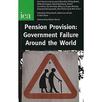 Pension Provision - Government Failure Around the World by Philip Boot