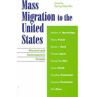 Mass Migration to the United States - Classical and Contemporary Perio