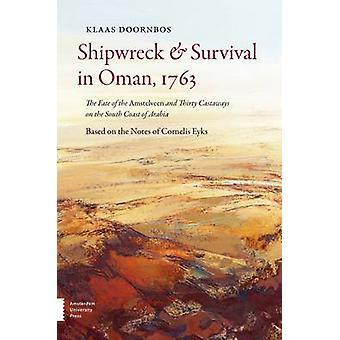 Shipwreck and Survival in Oman - 1763 - The Fate of the Amstelveen and