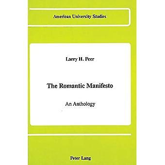 Das romantische Manifest: Eine Anthologie (American University Studies, Serie 3: Vergleichende Literaturwissenschaft)