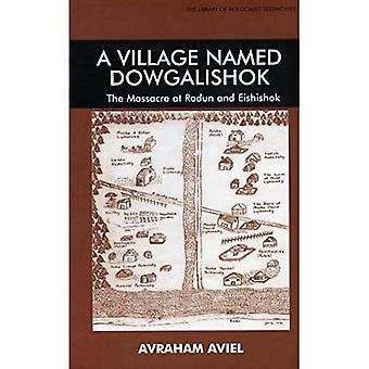 A Village Named Dowgalishok: The Massacre at Radun and Eishishok