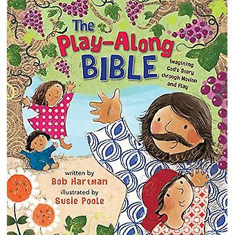 Play-Along Bibeln - Föreställa Gud & apos; s Story genom rörelse och spela b