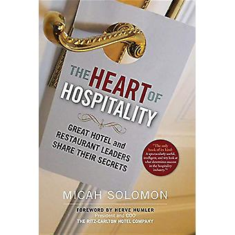 The Heart of Hospitality - Great Hotel and Restaurant Leaders Share Th