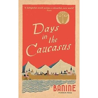 Days in the Caucasus by Banine