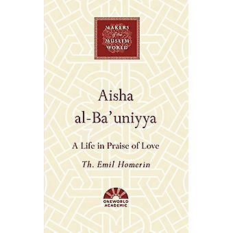 Aisha al-Ba-apos;uniyya - A Life in Praise of Love par Th. Emil Homerin - 97
