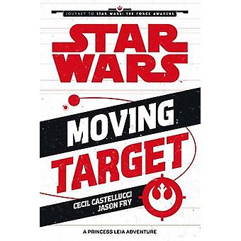 Star Wars The Force Awakens - Moving Target - A Princess Leia Adventure