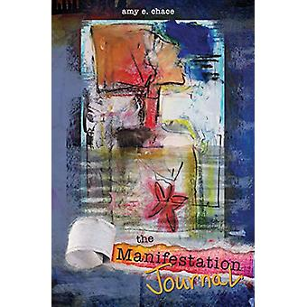 Manifestation Journal by  -Amy -E. Chace - 9780764358067 Book
