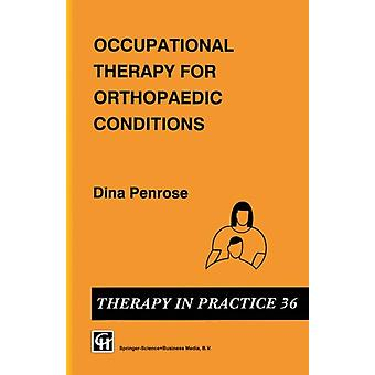 Occupational Therapy for Orthopaedic Conditions by Dina Penrose