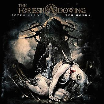 Foreshadowing - Seven Heads Ten Horns [CD] USA import