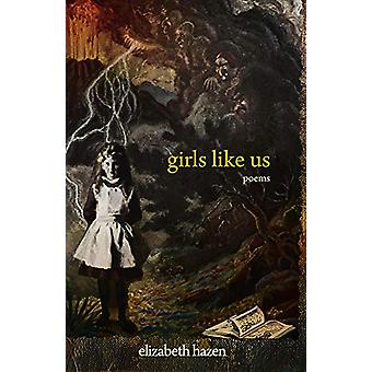 Girls Like Us by Elizabeth Hazen - 9781942892229 Book