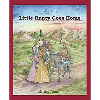Little Runty Goes Home by Martina Parnelli - 9780997418958 Book