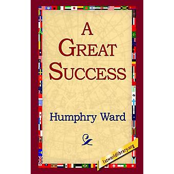 A Great Success by Humphry Ward - 9781421803562 Book