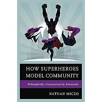 Come supereroi Modello Comunità - Filosoficamente - Comunicativo -