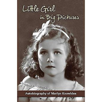 Little Girl in Big Pictures by Marilyn Knowlden - 9781593936389 Book