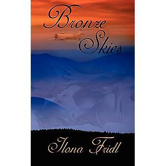 Bronze Skies by Ilona Fridl - 9781601549310 Book