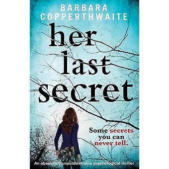 Her Last Secret - A gripping psychological thriller by Barbara Coppert