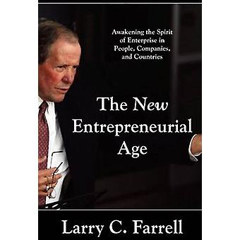 The New Entrepreneurial Age - Awakening the Spirit of Enterprise in Pe