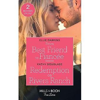 Vom besten Freund zur Verlobten Erlösung auf Rivers Ranch Vom besten Freund zur Verlobten-Erlösung auf Rivers Ranch Sweet Briar Sweethearts