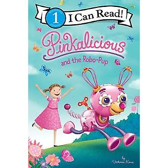 Pinkalicious and the RoboPup I Can Read Level 1