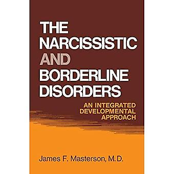 The Narcissistic and Borderline Disorders: An Integrated Developmental Approach