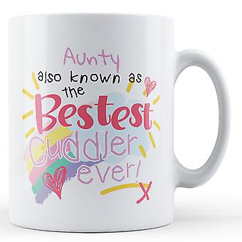 Aunty Also Known As The Bestest Cuddler Ever! - Printed Mug