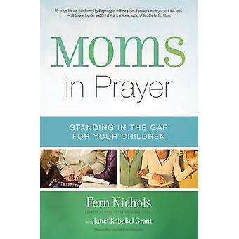 Moms w modlitwie - stojąc w szczelinę dla dzieci przez Fern Nichols