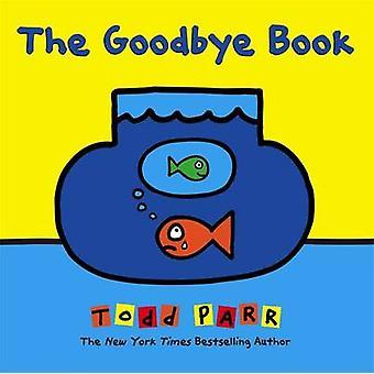 Hyvästi kirjan Todd Parrin - 9780316404976 kirja