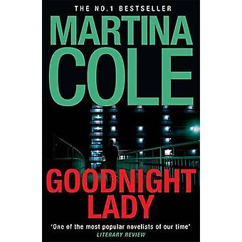 Goodnight Lady Martina Cole - 9780755374076 kirja
