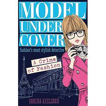 A Crime of Fashion by Carina Axelsson - Carina Axelsson - 97814095636
