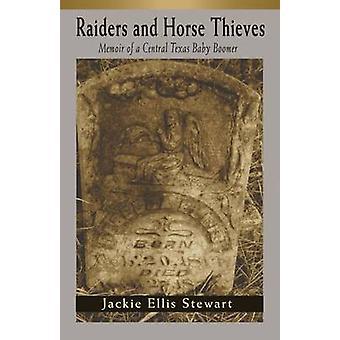 Raiders och häst tjuvar - memoar av en centrala Texas Baby Boomer av J