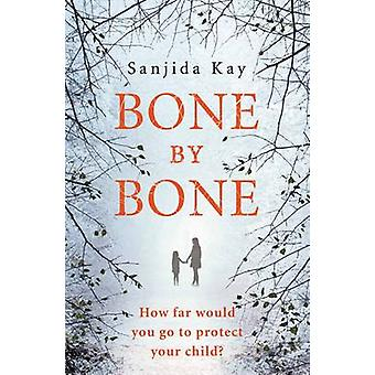 Bone by Bone - A Psychological Thriller So Compelling - You Won't be A