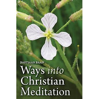 Moyens en méditation chrétienne par Bastiaan Baan - Philip Mees - 97817