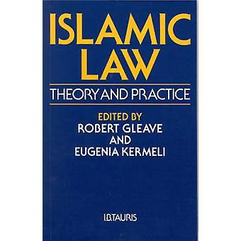Islamitische wet - theorie en praktijk (nieuwe editie) door Robert Gleave - Eug