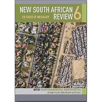 New South African review 6 - The crisis of inequality by New South Afr