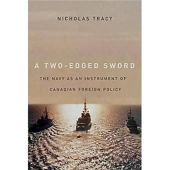 A Two-Edged Sword - The Navy as an Instrument of Canadian Foreign Poli