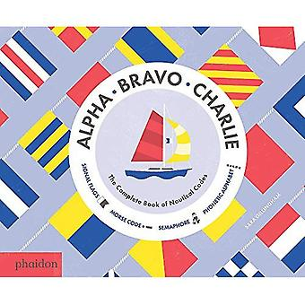 Alpha, Bravo, Charlie: The Complete Book of Codes nautiques