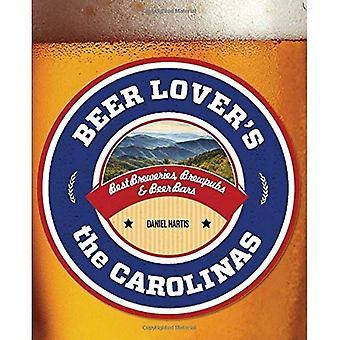 Amoureux de la bière de la Caroline: meilleures brasseries, Brewpubs & Bars à bière (Beer Lovers Series)