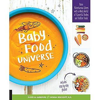 Baby mat universum: Höja äventyrliga ätare med en hel värld av smakrika puréer och småbarn livsmedel