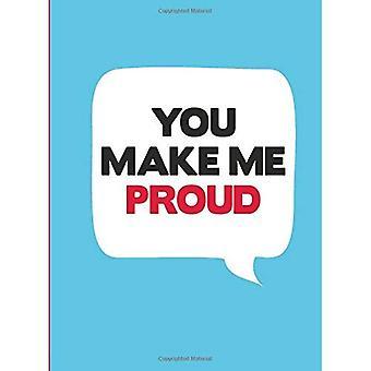 Mi fai orgoglioso