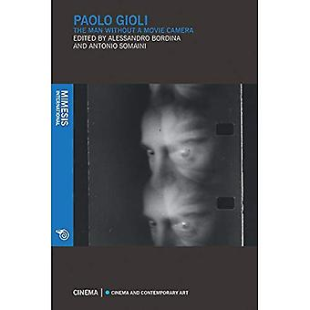 Paolo Gioli: The Man Without a Movie Camera (Cinema Cinema and Contemporary)