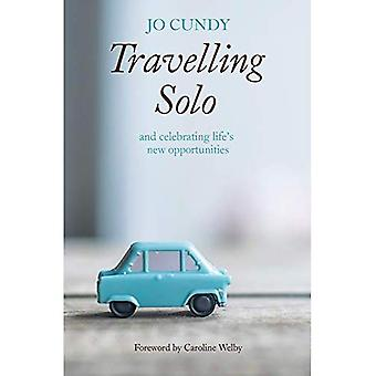 Travelling Solo: and celebrating life's new opportunities