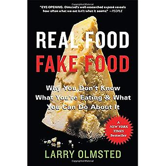 Real Food/Fake Food: Why You Don't Know What You're� Eating and What You Can Do about It