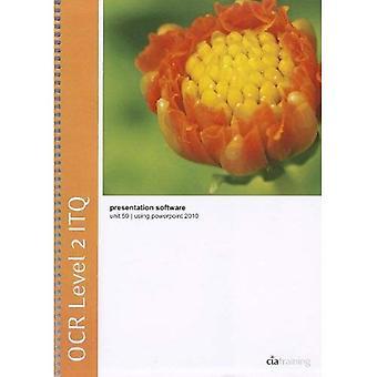 OCR Level 2 ITQ - Unit 59 - Presentation Software Using Microsoft PowerPoint 2010