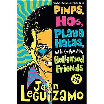 Souteneurs Hos Playa hatás et tout le reste de mes amis d'Hollywood par Leguizamo & John