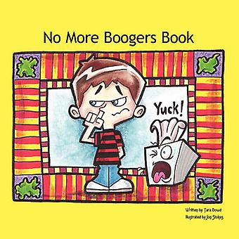 No More Boogers Book by Dowd & Tara
