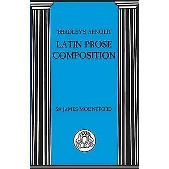 Bradleys Arnold Latin Prose Composition by Mountford & James