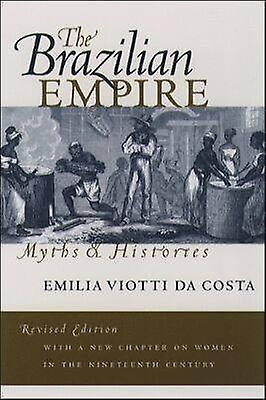 The Brazilian Empire by Viotti da Costa & Emilia