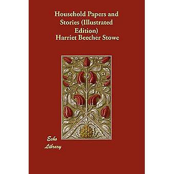 Husholdningernes papirer og historier illustreret udgave af Stowe & Harriet Beecher