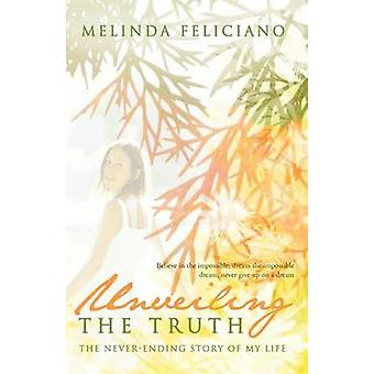Unveiling the Truth The NeverEnding Story of My Life by Feliciano & Melinda